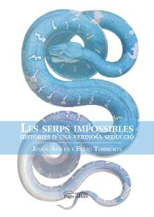 SERPS IMPOSSIBLES, LES