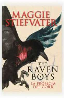 THE RAVEN BOYS LA PROFECIA DEL CORB